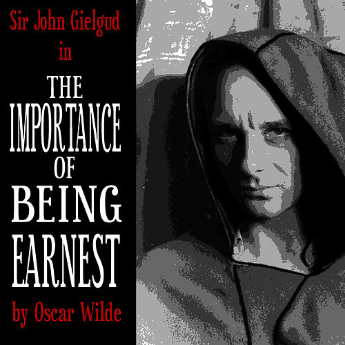 The Importance Of Being Earnest von Oscar Wilde