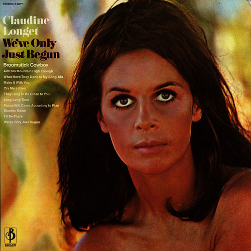 We've Only Just Begun by Claudine Longet