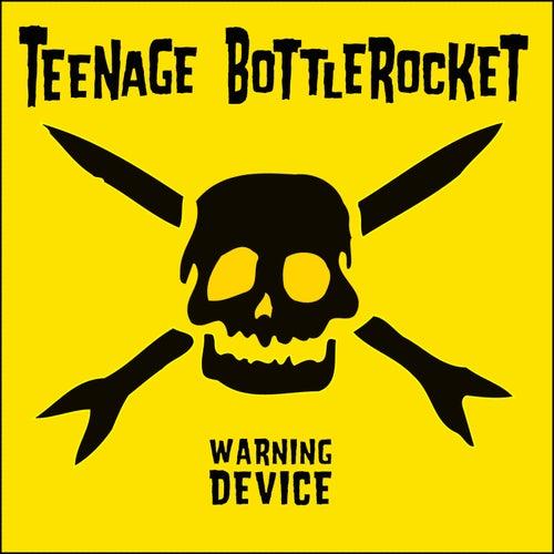 Warning Device de Teenage Bottlerocket