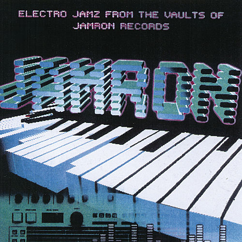 Electro Jamz From The Vaultz by Various Artists