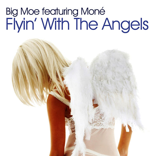 Flyin' With The Angels de Big Moe