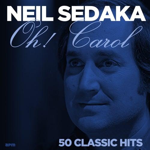 Oh! Carol - 50 Classic Hits de Neil Sedaka