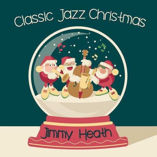 Classic Jazz Christmas von Jimmy Heath