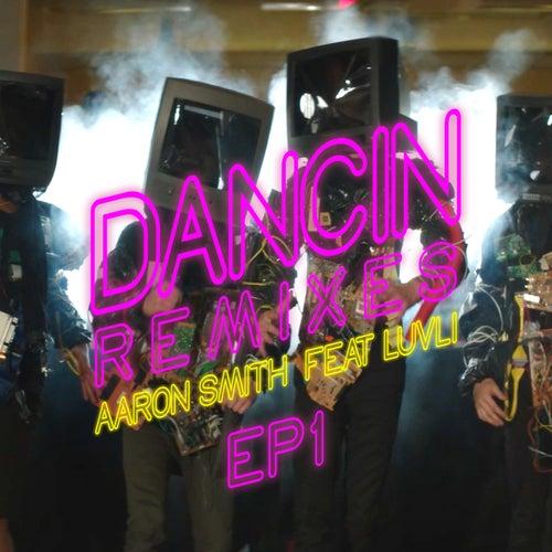 Dancin (Remixes) - EP1 von Aaron Smith