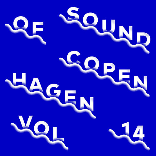 Sound Of Copenhagen Vol. 14 von Various Artists