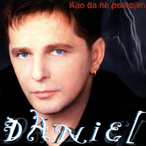 Kao da ne postojim de Daniel
