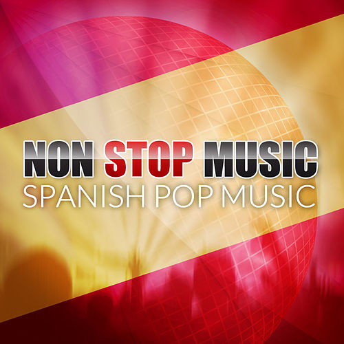 Non Stop Music (Spanish Pop Music) von The Sunshine Orchestra