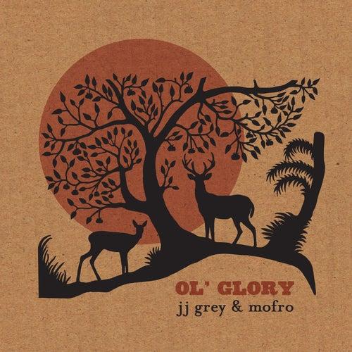 Ol' Glory by JJ Grey & Mofro