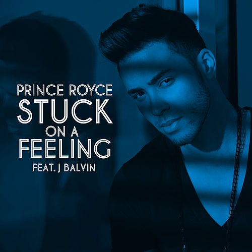 Stuck On a Feeling (Spanish Version) von Prince Royce