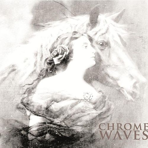 Chrome Waves von Chrome Waves