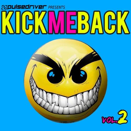 Kick Me Back, Vol. 2 (Pulsedriver Presents) by Various Artists