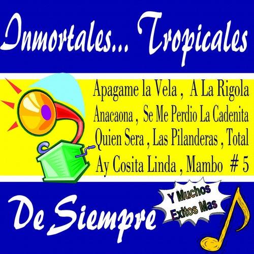 Inmortales... Tropicales de Siempre de Various Artists