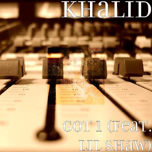 Got 1 (feat. Lil Shaw) de Khalid