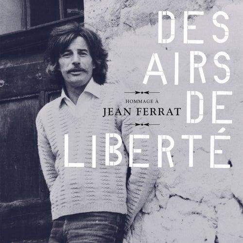 Hommage à Jean Ferrat : Des airs de liberté by Various Artists