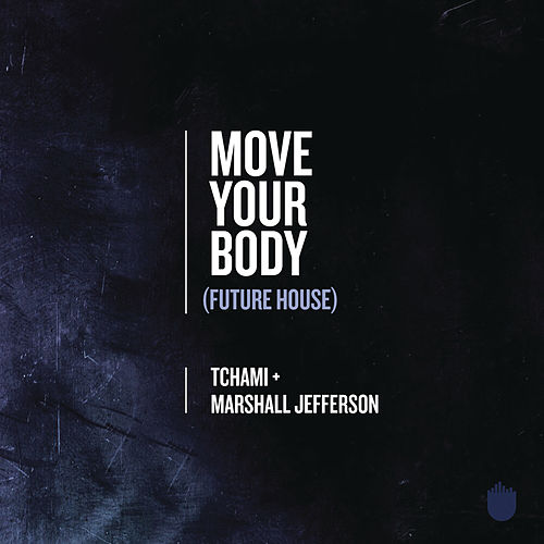 Move Your Body (Future House) de Marshall Jefferson
