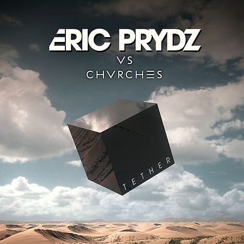 Tether (Eric Prydz Vs. CHVRCHES) (Radio Edit) de Chvrches