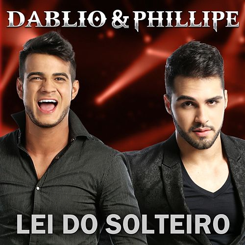 Lei do Solteiro de Dablio & Phillipe