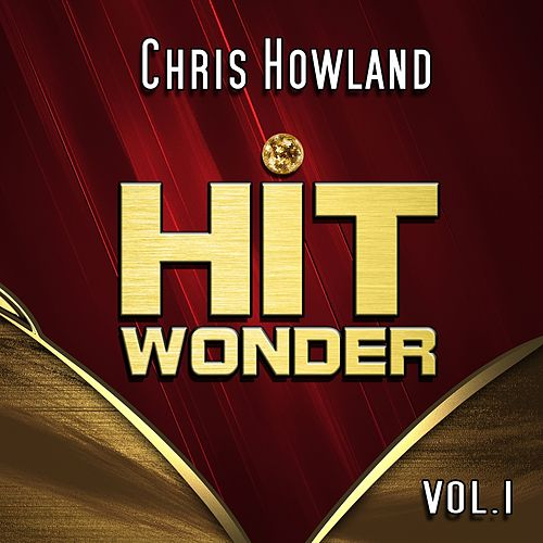 Hit Wonder: Chris Howland, Vol. 1 de Chris Howland