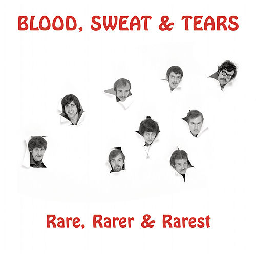 Rare, Rarer & Rarest by Blood, Sweat & Tears