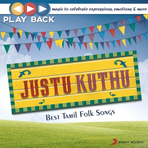 Playback: Justu Kuthu - Best Tamil Folk Songs by Various Artists