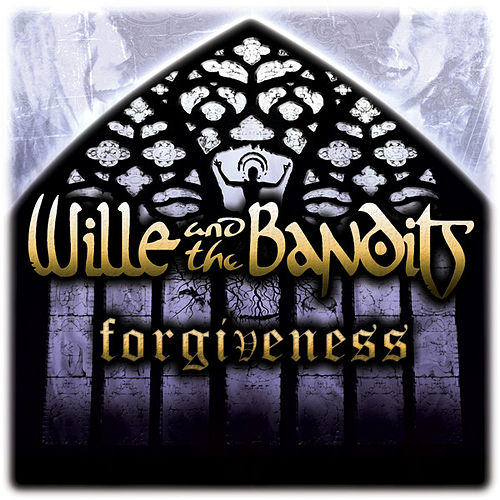 Forgiveness - Single von Wille and the Bandits