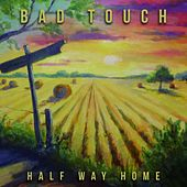 Half Way Home by The Bad Touch