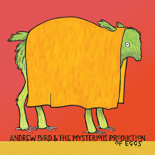 The Mysterious Production of Eggs by Andrew Bird