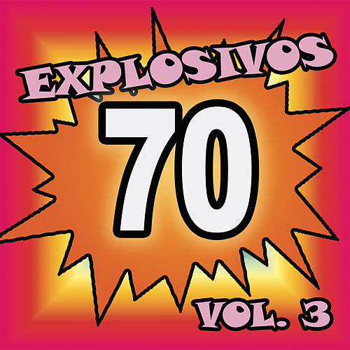 Explosivos 70, Vol. 3 by Various Artists