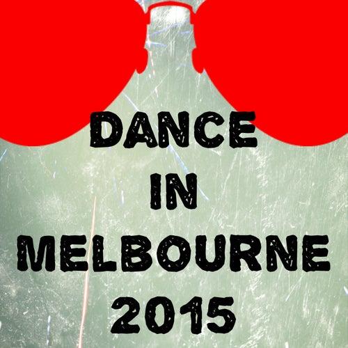 Dance in Melbourne 2015 (35 Essential Top Hits EDM for DJ) de Various Artists