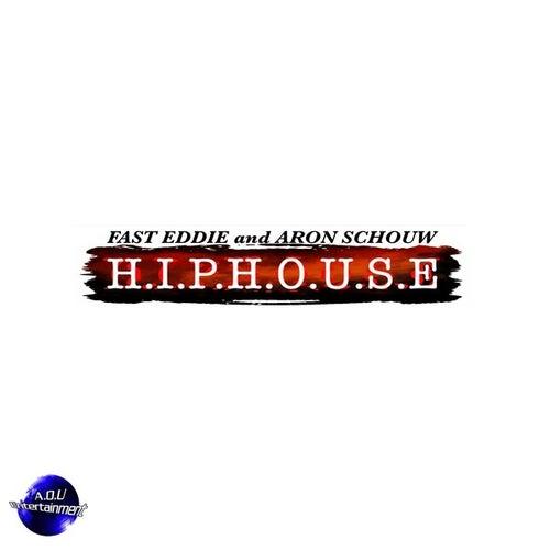 H.I.P.H.O.U.S.E von Fast Eddie and Aron Schouw
