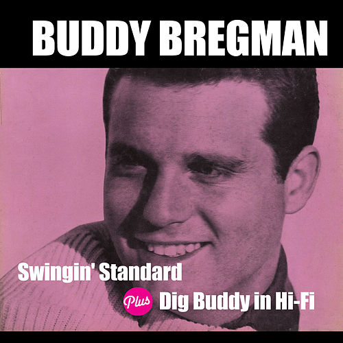Swingin' Standards + Dig Buddy in Hi-Fi von Buddy Bregman