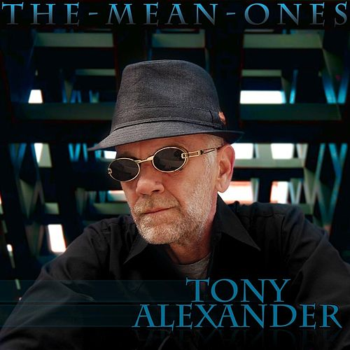 The Mean Ones de Tony Alexander