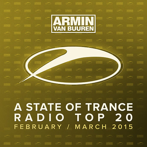 A State Of Trance Radio Top 20 - February / March 2015 (Including Classic Bonus Track) von Various Artists
