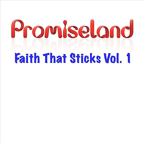 Faith That Sticks, Vol. 1 di Promise Land