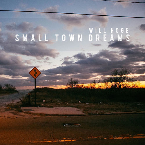 Small Town Dreams by Will Hoge