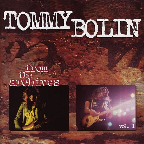 From the Archives, Vol. 1 von Tommy Bolin