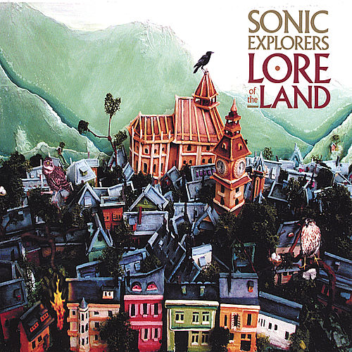 Lore of the Land by Sonic Explorers : Napster