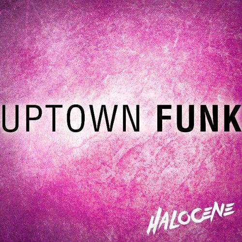 Uptown Funk by Halocene