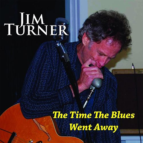 The Time the Blues Went Away de Jim Turner