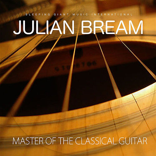 Master of the Classical Guitar by Julian Bream