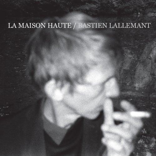 La maison haute by Bastien Lallemant