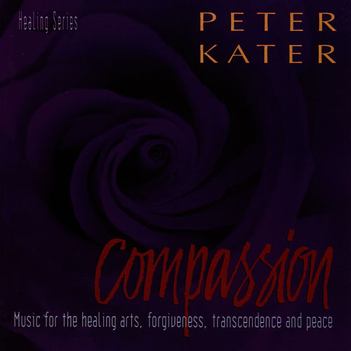 Compassion: Music For The Healing Arts... de Peter Kater