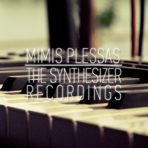 The Synthesizer Recordings by Mimis Plessas (Μίμης Πλέσσας)