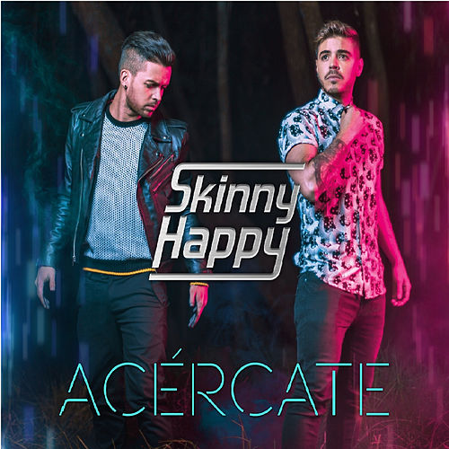 Acércate de Skinny Happy