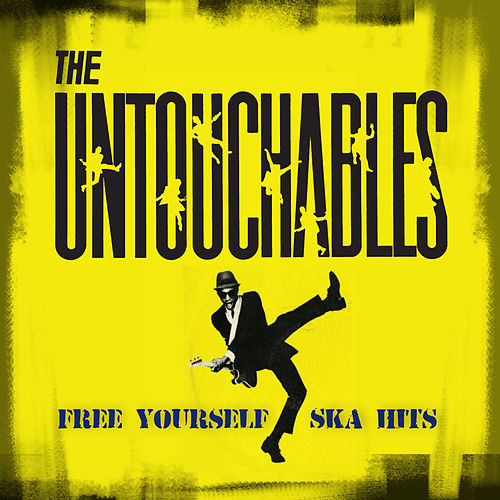Free Yourself - Ska Hits by The Untouchables