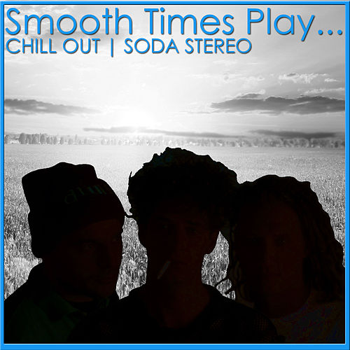Smooth Times Play Chill Out Soda Stereo de Smooth Times