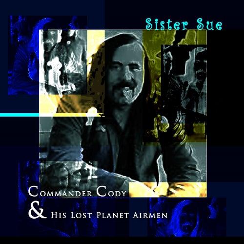 Sister Sue by Commander Cody