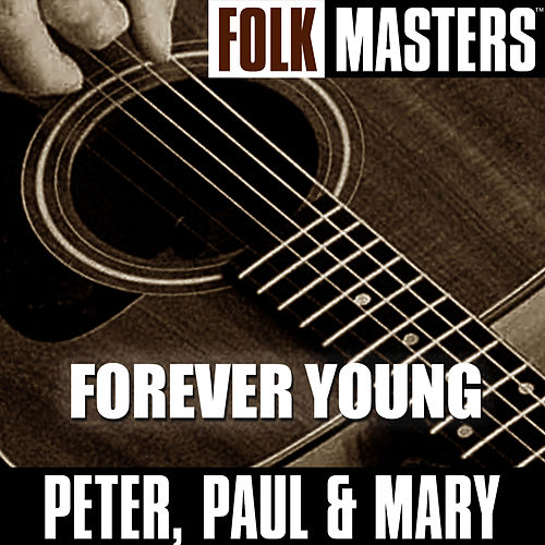 Folk Masters: Forever Young de Peter, Paul and Mary