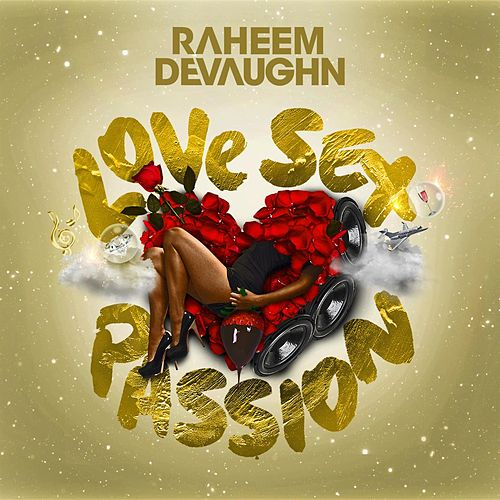 Love Sex Passion by Raheem DeVaughn
