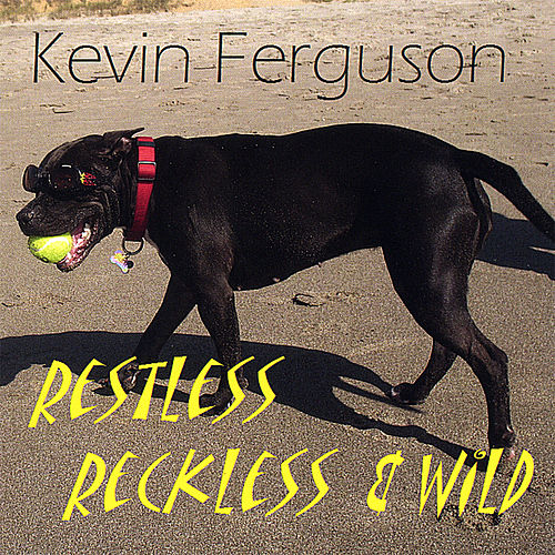 Restless Reckless & Wild de Kevin Ferguson